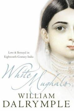 White Mughals, William Dalrymple