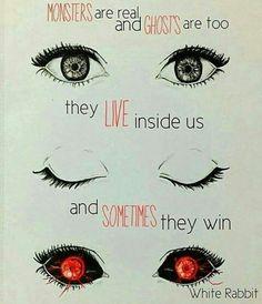 Les monstres sont réels, les fantômes aussi, ils vivent en nous et parfois ils gagnent