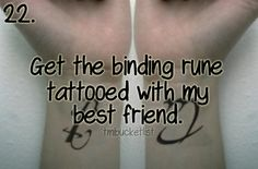 Or the parabatai rune!! * MsBlue94: Um, no. I'll just have it as a ballpoint pen or an airbrush tattoo, lol.