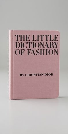 The Little Dictionary of Fashion by Christian Dior.