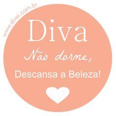 Visite o Blog: www.divei.com.br Diva não dorme, descansa a beleza. Frases Frase Quote Diva Divei Noite Sono Dormir Sleep