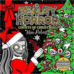 The Beauty Of Horror Ghosts Christmas Coloring Book 2018 Alan Robert