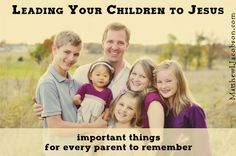 """As the father of eight children, I understand the desire to see all of one's children come to a saving knowledge of Jesus Christ – and it is tempting to """"push the process along."""" But sometimes, we can be too eager and push our children into words and actions that have more to do with our desires than the Spirit's work in their lives. """"Leading Your Children to Jesus"""" by Matthew L. Jacobson"""