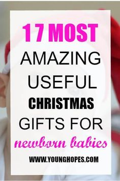 17 Most Amazing, Useful Christmas Gifts for Newborn Babies  #christmas #gifts #newborn