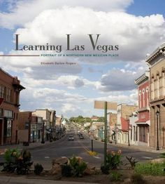 Learning Las Vegas: Portrait of a Northern New Mexican Place Price:$39.95
