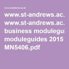 www.st-andrews.ac.uk business moduleguides 2015 MN5406.pdf