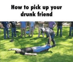 How to pick up your drunk friend  GIF
