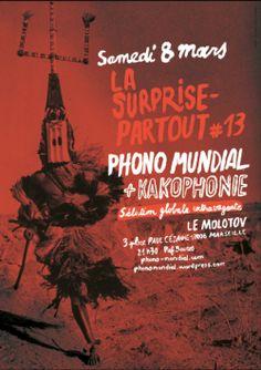 Phono Mundial revient le Samedi8 Mars au Molotov à Marseille, pour LaSurprise-Partout # 13. Nous aurons comme invité le BeatmakerKakophonie, quia réalisé tout un album Hip-Hopinstrumental en...