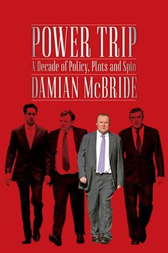 Power Trip: A Decade of Policy, Plots and Spin by Damian McBride from @Dani Scoggin Back Publishing:  McBride writes candidly about his experiences at the elbows of Brown, Balls and Miliband, detailing the internecine feuds, political plots and media manipulation that lay at New Labour's core.