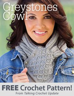Greystones Cowl Download from Talking Crochet newsletter. Click on the photo to access the free pattern. Sign up for this free newsletter here: AnniesEmailUpdates.com.