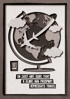 """Great/infamous quotes graphic designers received: """"I'm just not sure a globe and passport represents travel."""""""