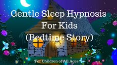 Gentle Sleep Hypnosis for Kids (Bedtime Story) - YouTube