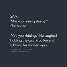 We used to fell asleep while talking.it was lovely to just sit n listen u asleep who makes coffee for u in the night ) ! Story Quotes, Bff Quotes, Crush Quotes, Mood Quotes, Friendship Quotes, Sweet Quotes, Couple Quotes, Teenager Quotes, Heartfelt Quotes
