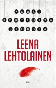 Vuokatin lomareissulla sain luettua Leena Lehtolaisen Kuusi kohtausta Sadusta.