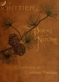 Poems of Nature * John Greenleaf Whittier * Illustrated by Elbridge Kingsley