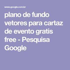 plano de fundo vetores para cartaz de evento gratis free - Pesquisa Google