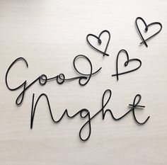 Handmade (black pictured) wire 'Good Night' wall sign with 3 hearts. Picture Wire, Black Picture, Good Night Messages, Good Night Quotes, Good Night Image, Good Morning Good Night, Wire Letters, Wire Wall Art, Nighty Night