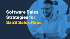 Software Sales, Sales Strategy, Lead Generation, Things To Sell