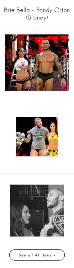 """""""Brie Bella + Randy Orton (Brandy)"""" by sarah-night-life ❤ liked on Polyvore featuring manip"""