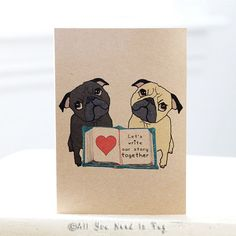 Our Story Pug Greeting Card by AllYouNeedIsPugShop on Etsy, $4.00 My Story Pug Journal by AllYouNeedIsPugShop on Etsy, $6.00 #pug #pugs #dogs #romantic #love #romanticcard #valentine #greetingcard