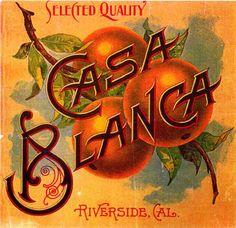 Casa Blanca Fruit Crate Label, Riverside , California Posters Vintage, Vintage Labels, Vintage Ephemera, Vintage Ads, Orange Crate Labels, Vintage California, Riverside California, Riverside County, Vintage Florida