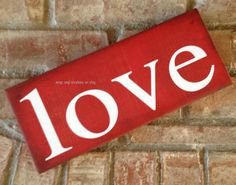 "Beautiful red board that has been aged 5""X11"" -- $10 Love Signs, Drink Sleeves, Age, Board, Beautiful, Decor, Decorating, Dekoration, Sign"
