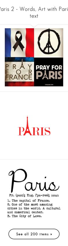 """""""Paris 2 - Words, Art with Paris text"""" by helenehrenhofer ❤ liked on Polyvore featuring text, words, quotes, paris, backgrounds, fillers, phrases, magazine, saying and phrase"""