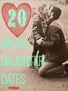 http://thehilljean.com/2014/05/20-daddy-daughter-dates.html