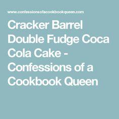 Cracker Barrel Double Fudge Coca Cola Cake - Confessions of a Cookbook Queen