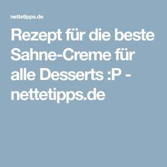 Rezept für die beste Sahne-Creme für alle Desserts :P - nettetipps.de
