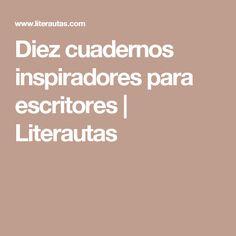 Diez cuadernos inspiradores para escritores | Literautas