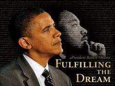 He Is The Dream.... President Barak Obama....