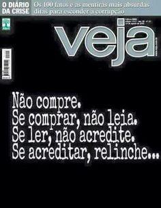"""Revista """"Veja"""" ― o símbolo maior do jornalismo de esgoto hoje praticado no Brasil, especialmente dedicado à desinformação, à despolitização e à imbecilização sistemáticas do povo brasileiro."""