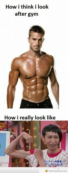 How I Think I Look After Gym And How I Really Look