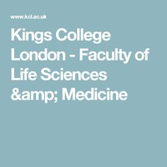 Kings College London -  Faculty of Life Sciences & Medicine