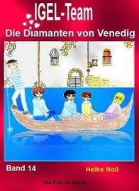 IGEL-Team Band 14 Die Diamanten von Venedig http://igelteam.jimdo.com/ebooks-kinderbücher