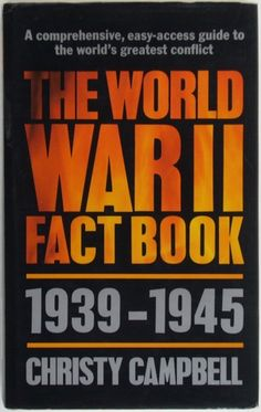 History, Europe, WW2. The World War II Fact Book by Christy Campbell, 1985.