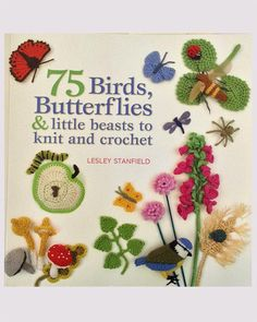 Picture of 75 Birds, Butterflies & Little Beasts to Knit & Crochet