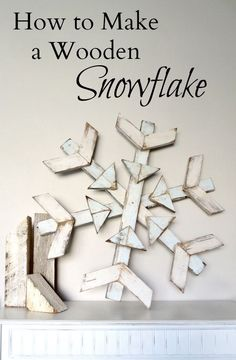 DIY: How to Make a Wooden Snowflake - using reclaimed wood. Great post has a lot of great designs.