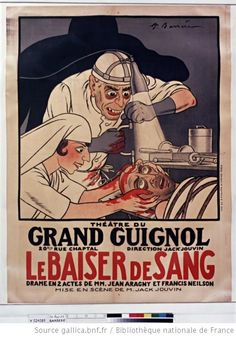 Poster advertising The Grand Guignol Theater produces plays , that have a lot of gore. not for the squeamish..