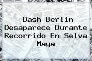 http://tecnoautos.com/wp-content/uploads/imagenes/tendencias/thumbs/dash-berlin-desaparece-durante-recorrido-en-selva-maya.jpg Dash Berlin. Dash Berlin desaparece durante recorrido en selva maya, Enlaces, Imágenes, Videos y Tweets - http://tecnoautos.com/actualidad/dash-berlin-dash-berlin-desaparece-durante-recorrido-en-selva-maya/