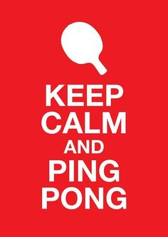 Keep Calm and Ping Pong Table Tennis Game, Tennis Party, Ping Pong Room, Ping Pong Table, Teen Game Rooms, Quotes About Everything, Keep Calm Quotes, Just A Game, Monogram Decal