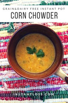 Grain and Dairy Free Instant Pot Corn Chowder instantloss.com  (Can use a regular blender or not blend)