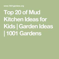 Top 20 of Mud Kitchen Ideas for Kids | Garden Ideas | 1001 Gardens