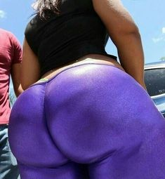 Enormous ass cheeks