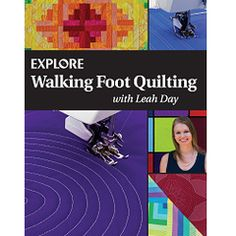 Explore Walking Foot Quilting Book PRINT Edition