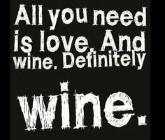 All you need is love & wine. #winejokes