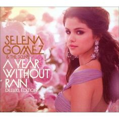 Selena Gomez and The Scene- A Year Without Rain- Deluxe Edition