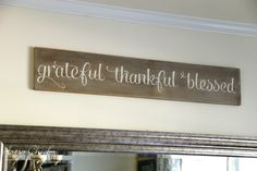 """Grateful, Thankful, Blessed - Inexpensive and EASY DIY """"Faux"""" Weathered Sign"""