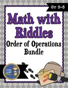 Order of Operations Math with Riddles Bundle helps to put a little enjoyment in math. Students solve the order of operation problems, and use the code to solve the riddle. Problems are written horizontal. One page of each. Answer sheets are included for each. $ gr 5-8